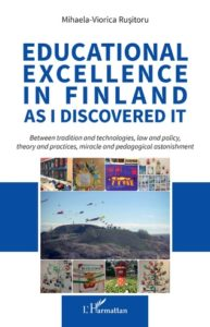 EDUCATIONAL EXCELLENCE IN FINLAND AS I DISCOVERED IT